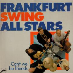 FRANKFURT SWING ALL STARS CAN'T WE BE FRIENDS Виниловая пластинка