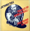 TOO OLD TO ROCK'N'ROLL: TOO YOUNG TO DIE!
