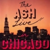 THE ASH LIVE IN CHICAGO