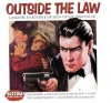 OUTSIDE THE LAW   GANGSTERS,RACKETEERS & THE FEDS 1922-1947