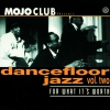 MOJO CLUB PRESENTS   DANCEFLOOR JAZZ VOL.TWO