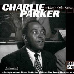 CHARLIE PARKER NOW'S THE TIME CD-Box