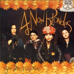 4 NON BLONDES BIGGER, BETTER, FASTER, MORE! Виниловая пластинка