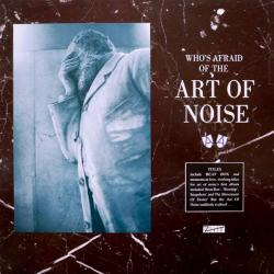 ART OF NOISE WHO'S AFRAID OF THE ART OF NOISE Виниловая пластинка