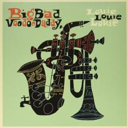 BIG BAD VOODOO DADDY LOUIE LOUIE LOUIE Виниловая пластинка