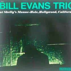 BILL EVANS TRIO AT SHELLY'S MANNE-HOLE, HOLLYWOOD Виниловая пластинка