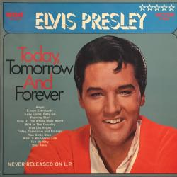 ELVIS PRESLEY Today, Tomorrow And Forever Виниловая пластинка