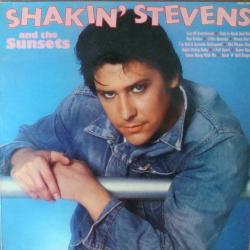 SHAKIN' STEVENS SHAKIN' STEVENS AND THE SUNSETS Виниловая пластинка