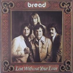 BREAD Lost Without Your Love Виниловая пластинка