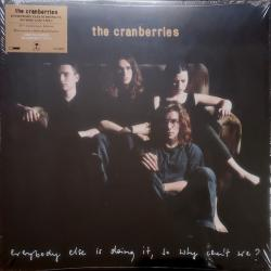 CRANBERRIES EVERYBODY ELSE IS DOING IT, SO WHY CAN'T  WE? Виниловая пластинка