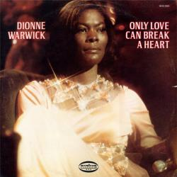 DIONNE WARWICK ONLY LOVE CAN BREAK A HEART Виниловая пластинка