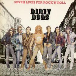 DIRTY DOGS Seven Lives For Rock 'N' Roll Виниловая пластинка