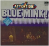 Attention! Blue Mink!